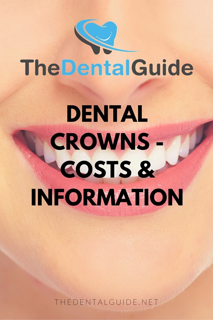 Dental Crowns Costs Amp Information The Dental Guide